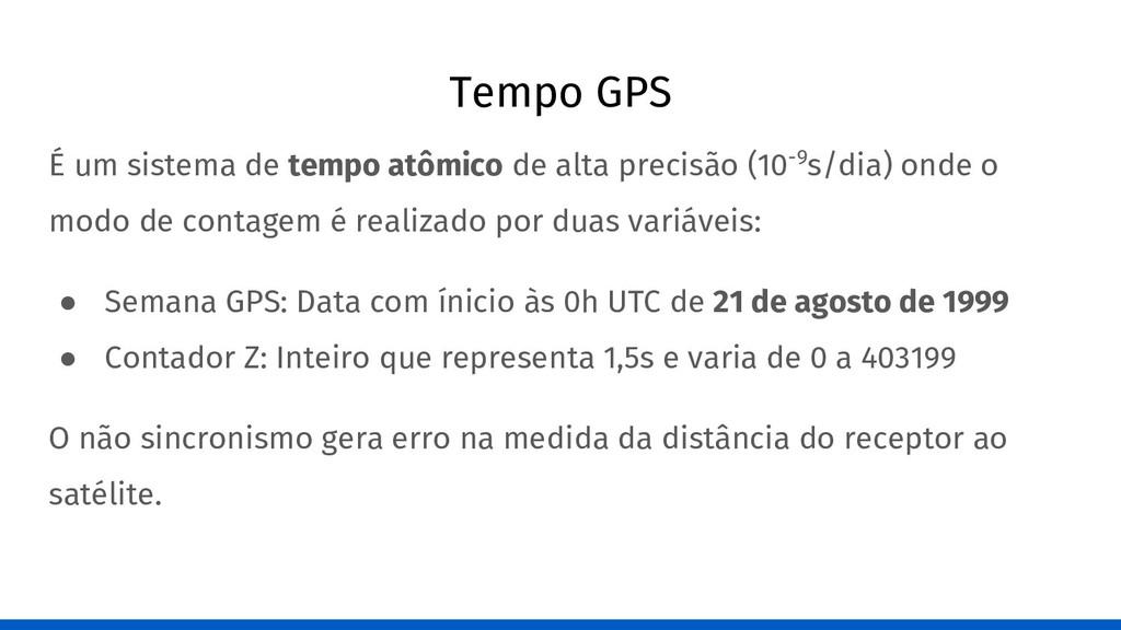 Tempo GPS É um sistema de tempo atômico de alta...