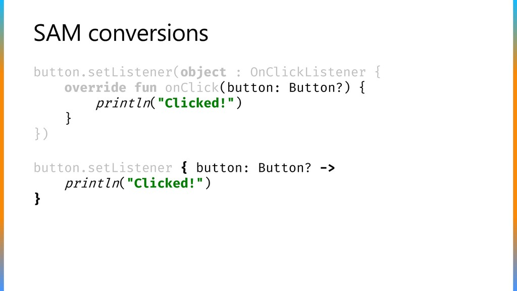 SAM conversions button.setListener(object : OnC...