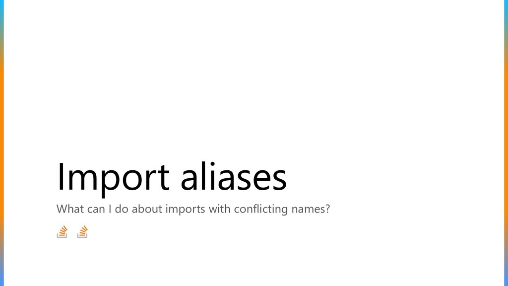 Import aliases What can I do about imports with...
