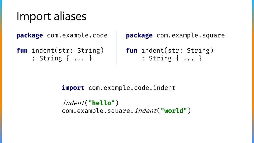 Import aliases package com.example.code fun ind...