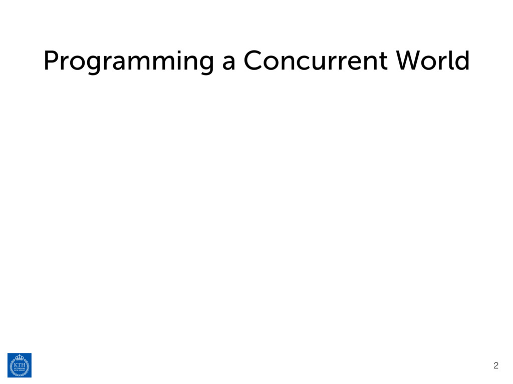 Programming a Concurrent World 2