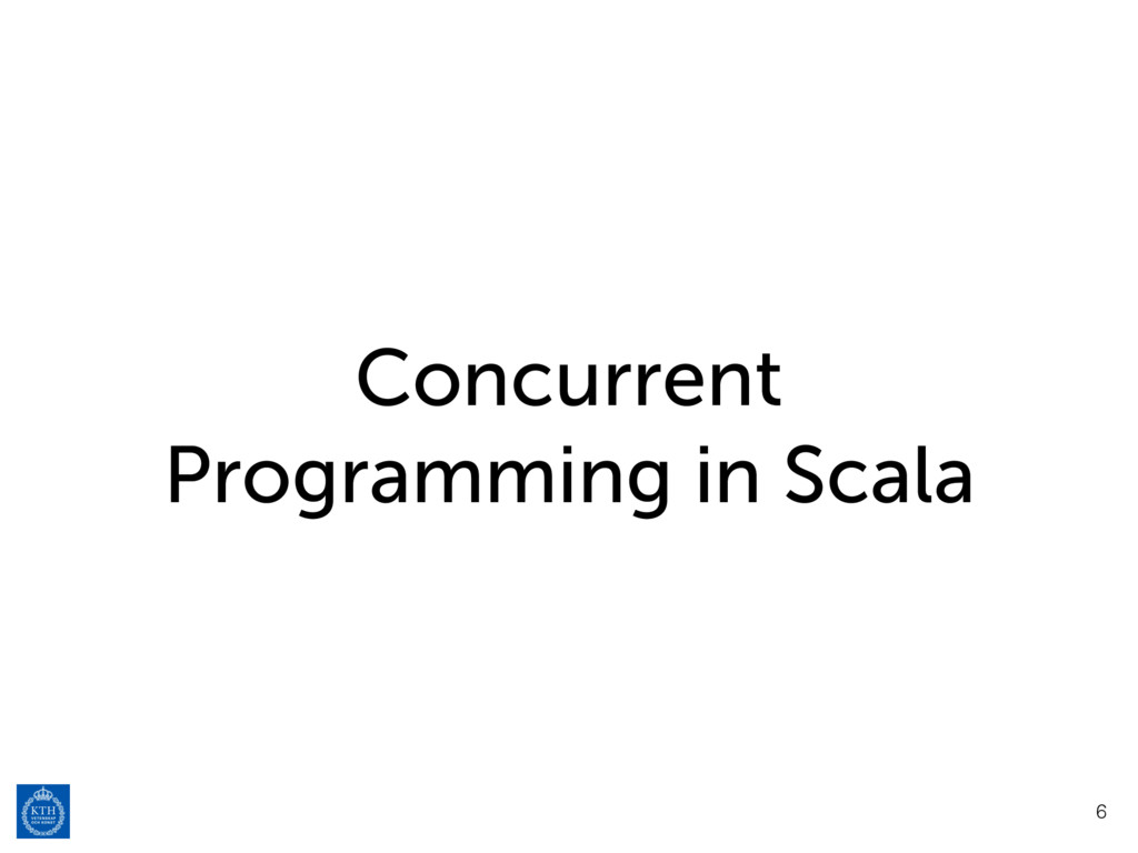 Concurrent Programming in Scala 6