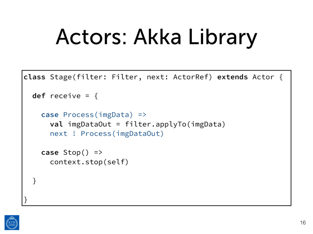 Actors: Akka Library 16 class Stage(filter: Fil...