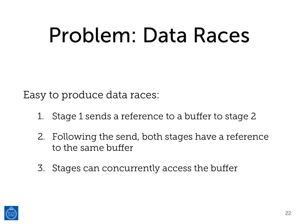Problem: Data Races Easy to produce data races:...