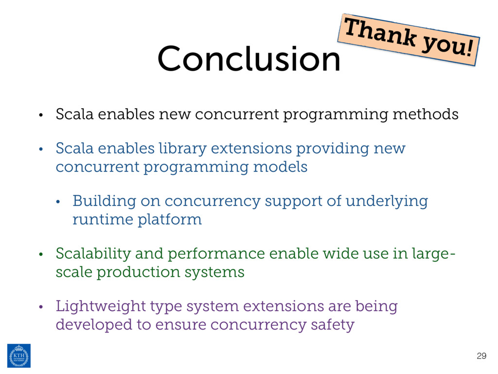 Conclusion • Scala enables new concurrent progr...