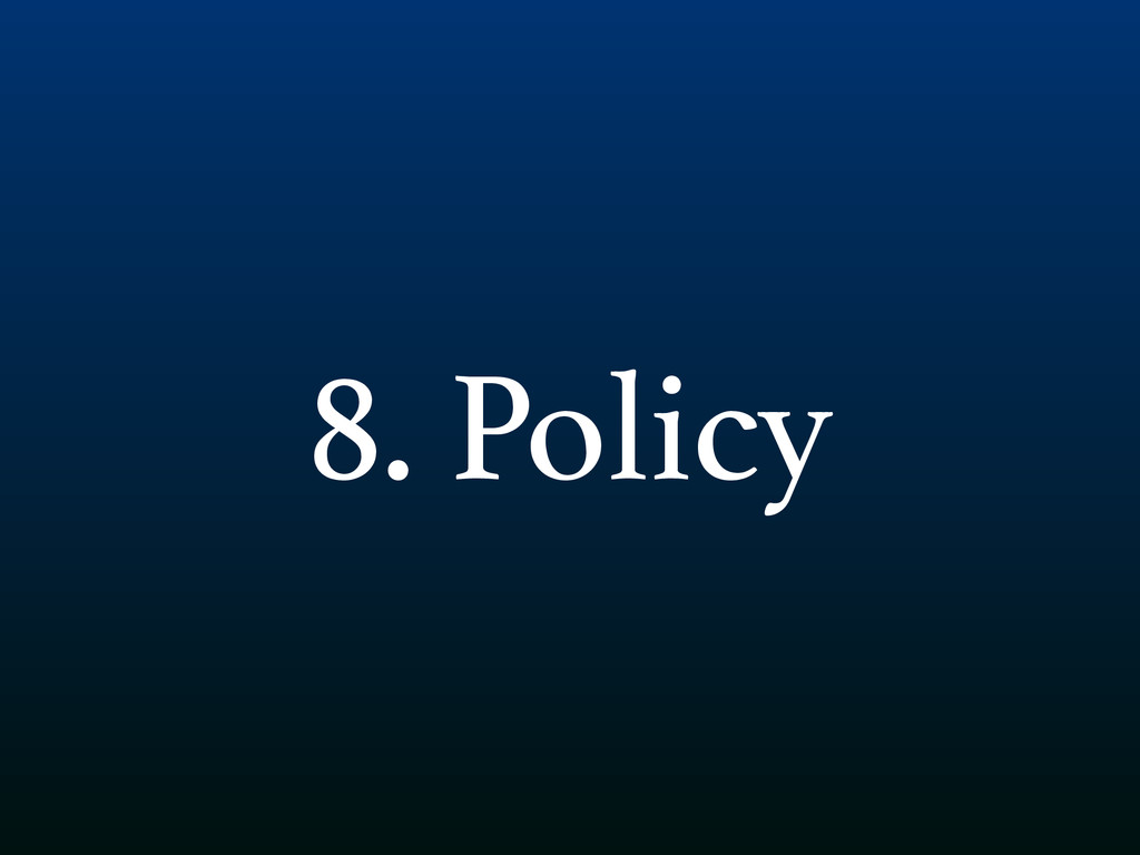 8. Policy