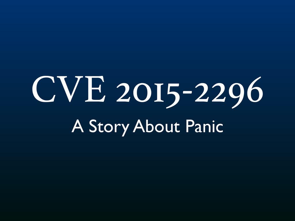 CVE 2015-2296 A Story About Panic