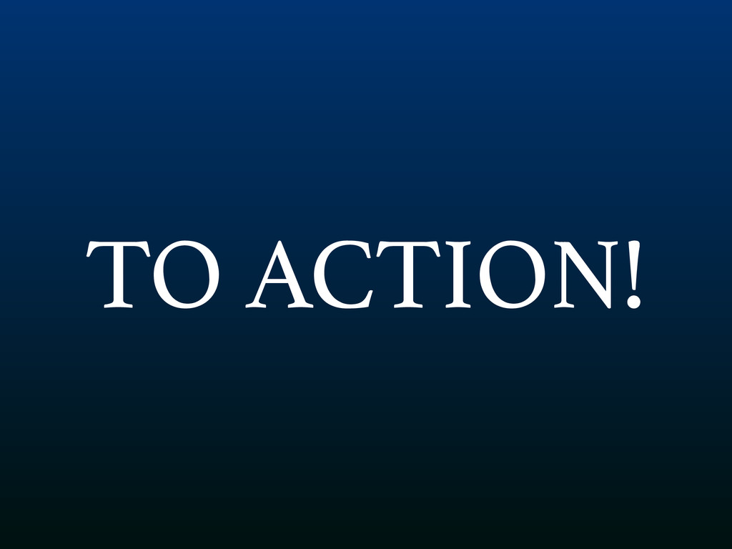 TO ACTION!