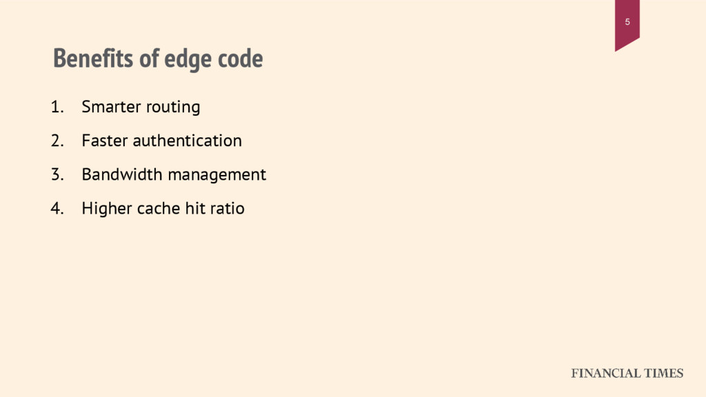 Benefits of edge code 5 1. Smarter routing 2. F...