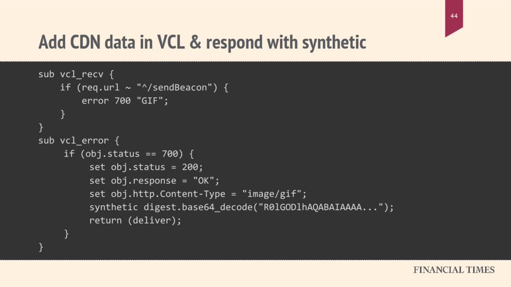 Add CDN data in VCL & respond with synthetic 44...