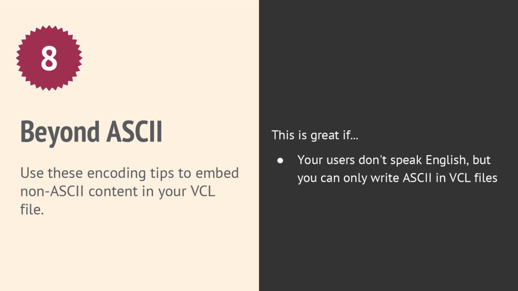 Beyond ASCII Use these encoding tips to embed n...