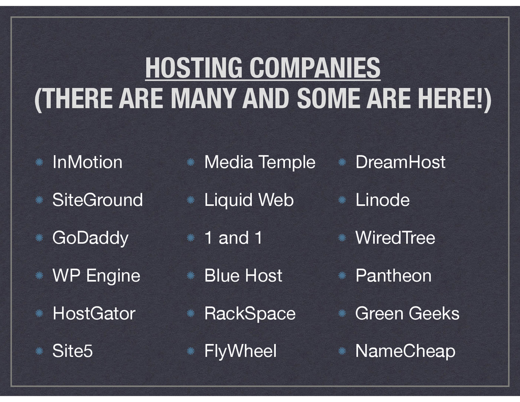 HOSTING COMPANIES (THERE ARE MANY AND SOME ARE ...