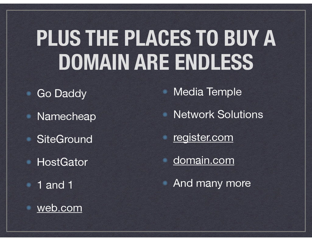 PLUS THE PLACES TO BUY A DOMAIN ARE ENDLESS Go ...