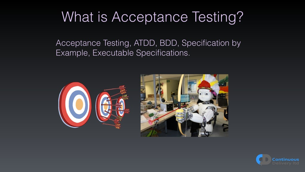 What is Acceptance Testing? Acceptance Testing,...