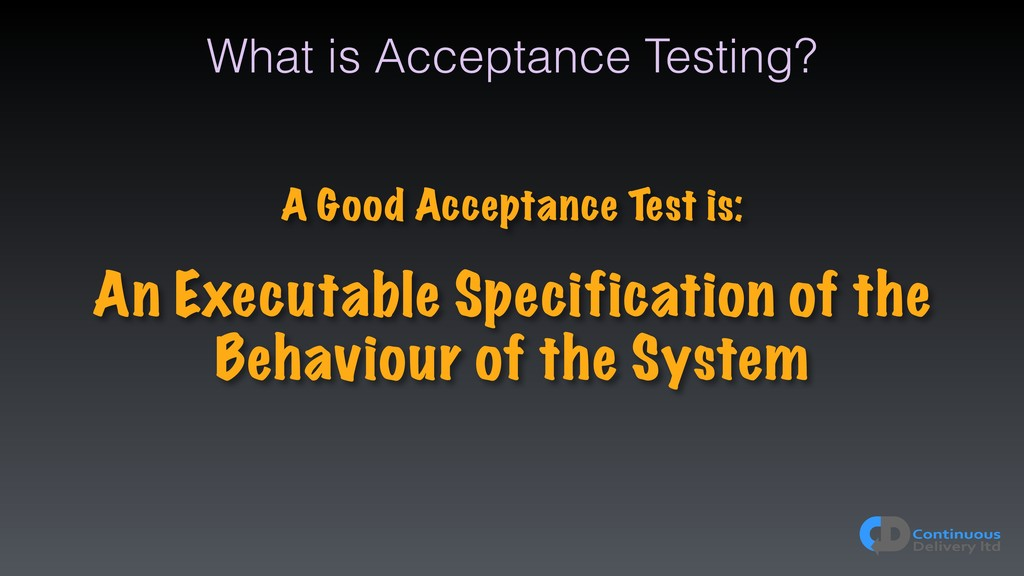 What is Acceptance Testing? A Good Acceptance T...