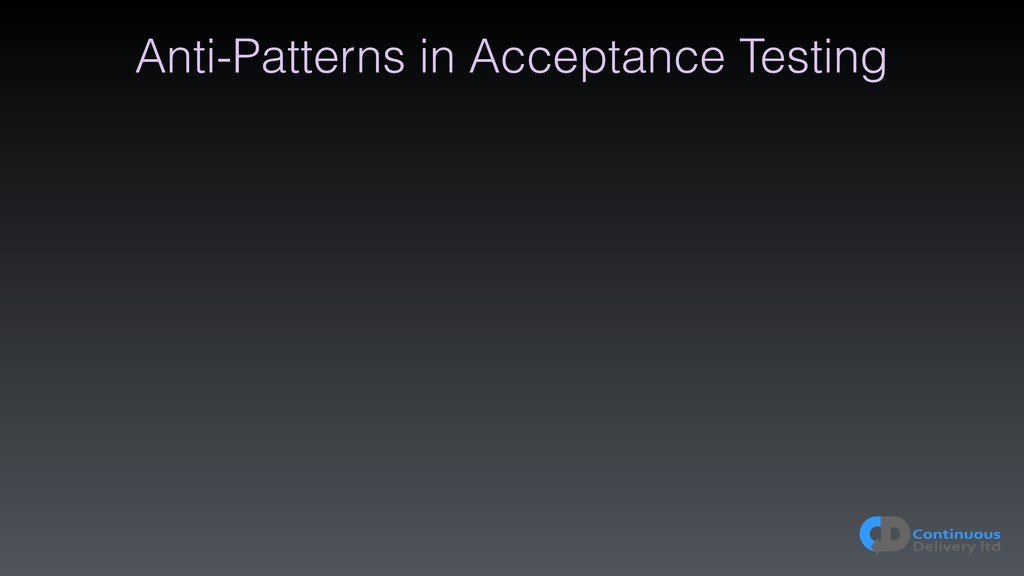 Anti-Patterns in Acceptance Testing