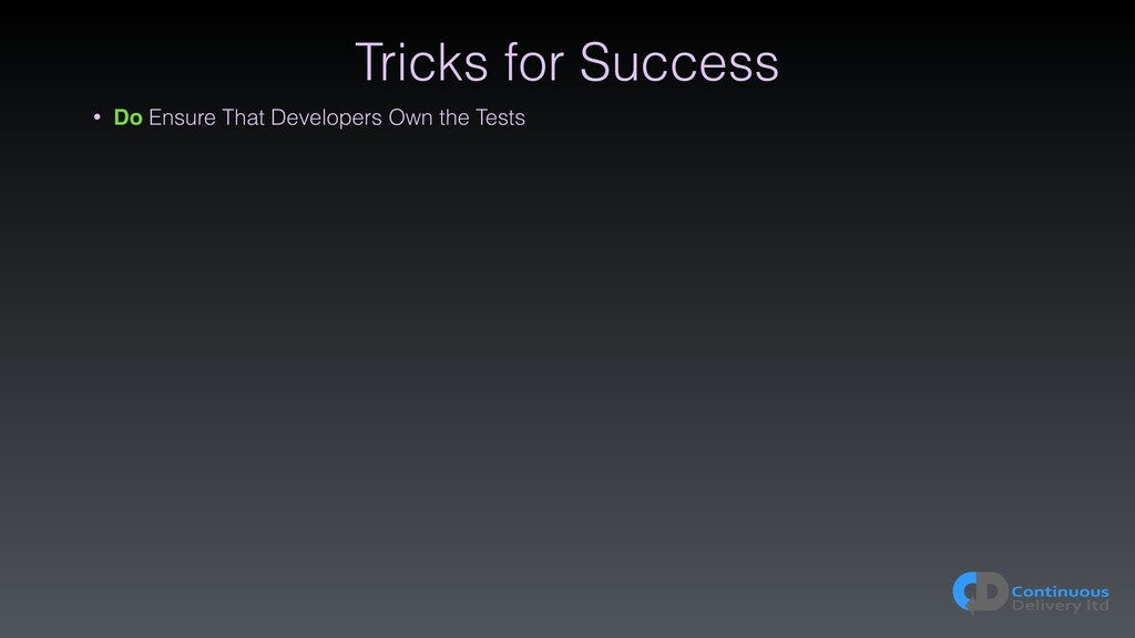 Tricks for Success • Do Ensure That Developers ...