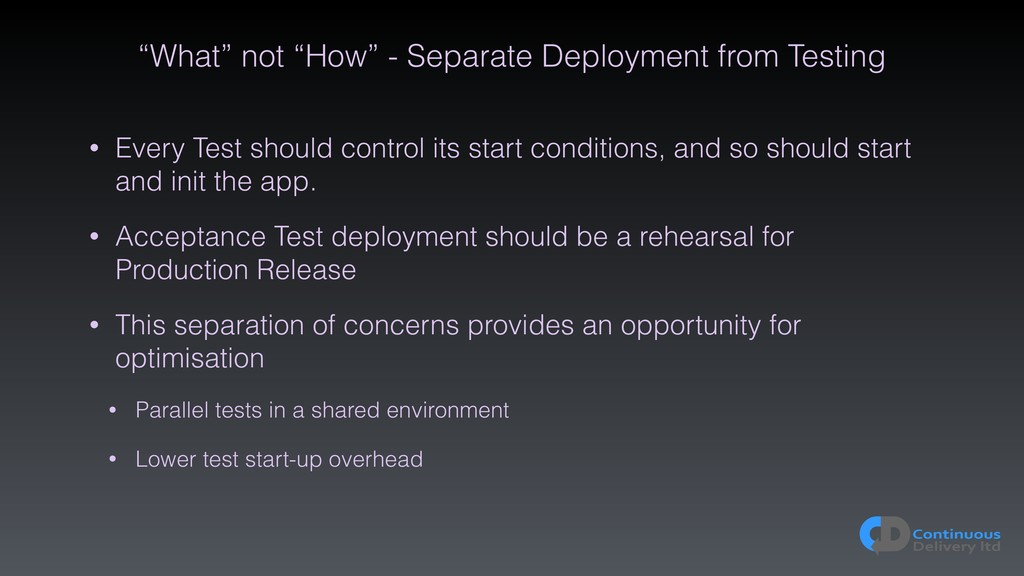 """What"" not ""How"" - Separate Deployment from Tes..."