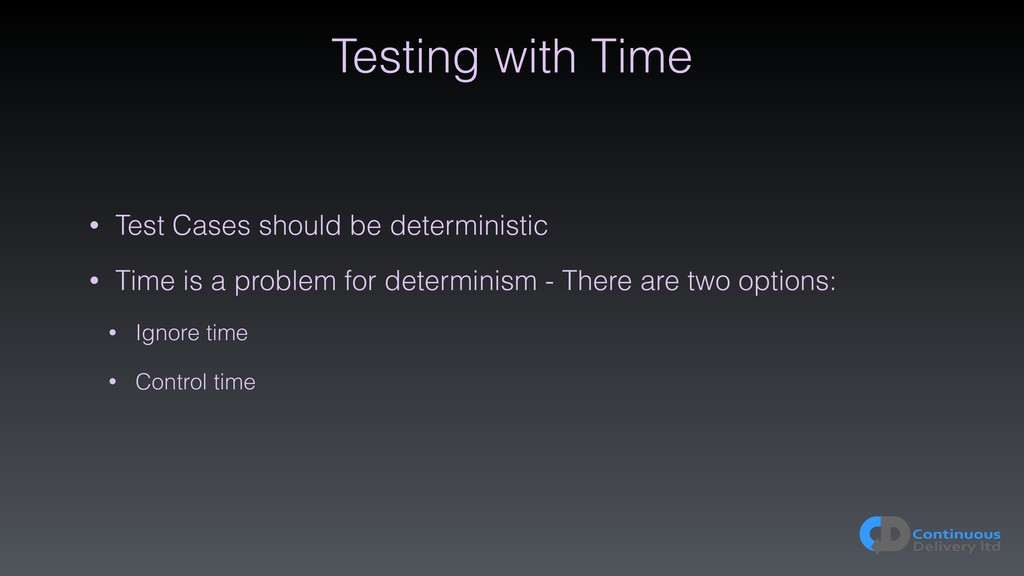 Testing with Time • Test Cases should be determ...