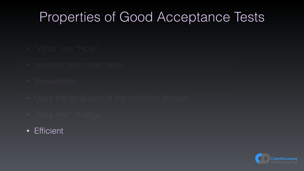 "Properties of Good Acceptance Tests • ""What"" no..."
