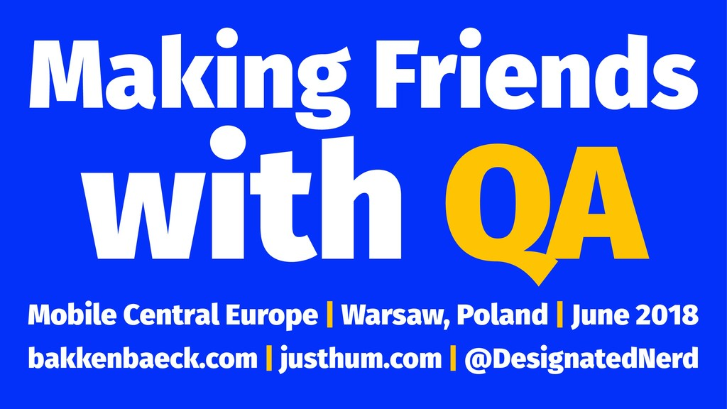 Making Friends with QA Mobile Central Europe | ...