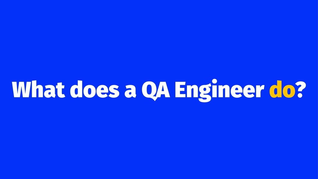 What does a QA Engineer do?