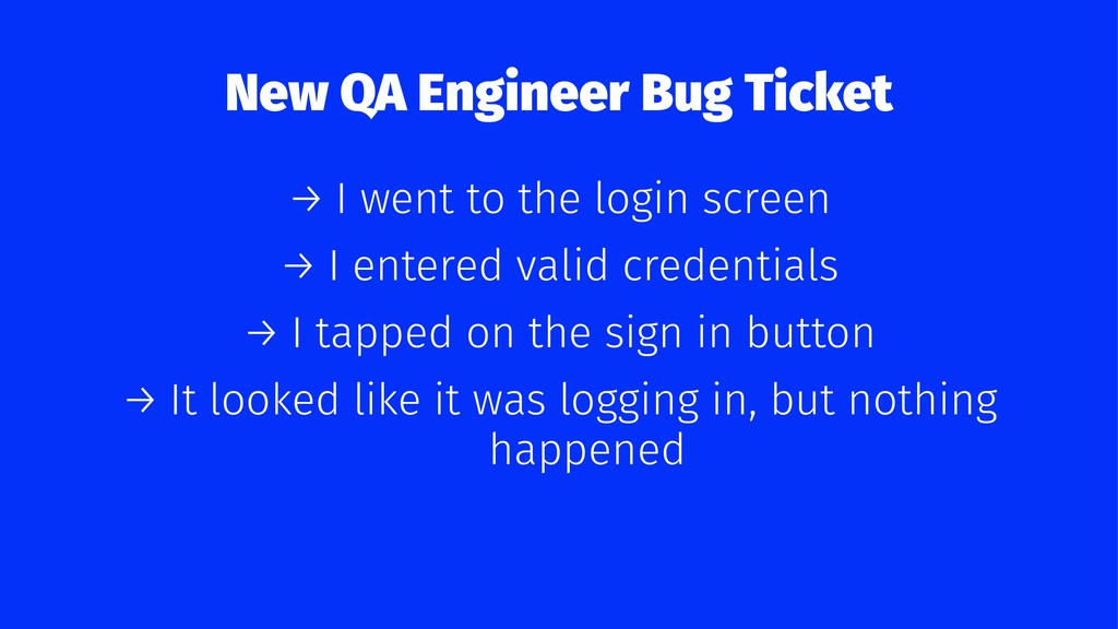 New QA Engineer Bug Ticket → I went to the logi...