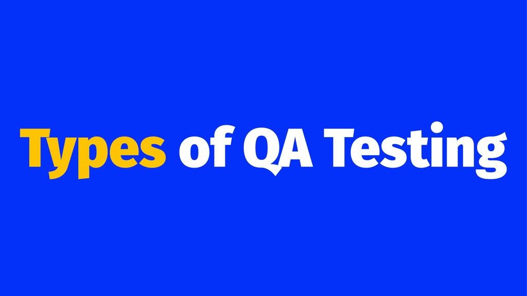 Types of QA Testing