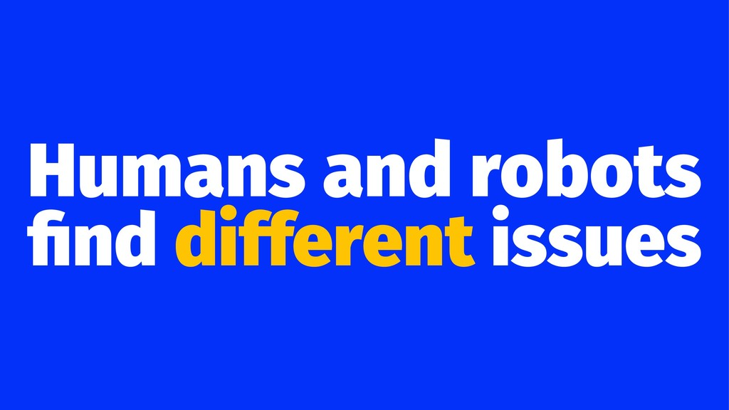 Humans and robots find different issues