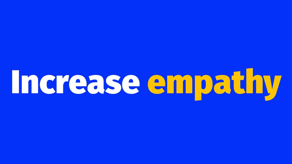 Increase empathy