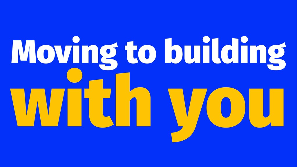 Moving to building with you