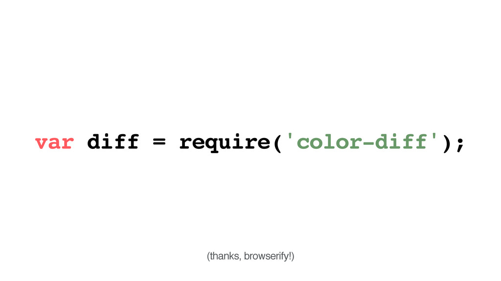 var diff = require('color-diff'); (thanks, brow...