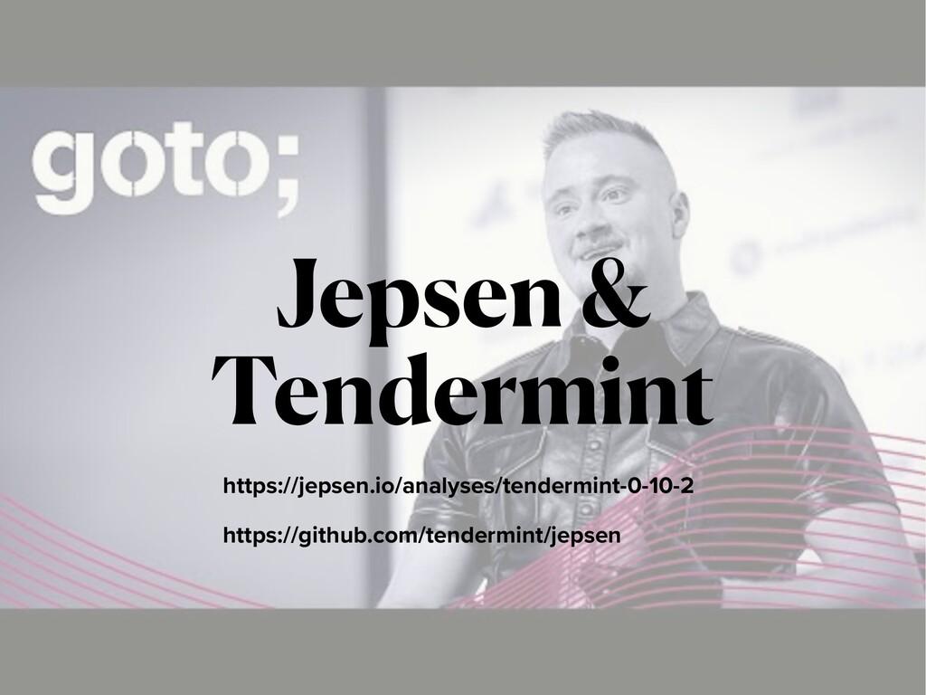 Jepsen & Tendermint https://jepsen.io/analyses/...