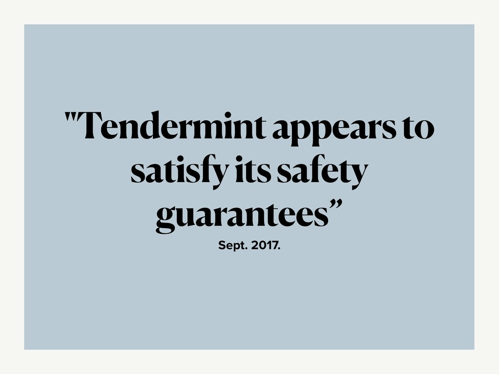 """""""Tendermint appears to satisfy its safety guara..."""