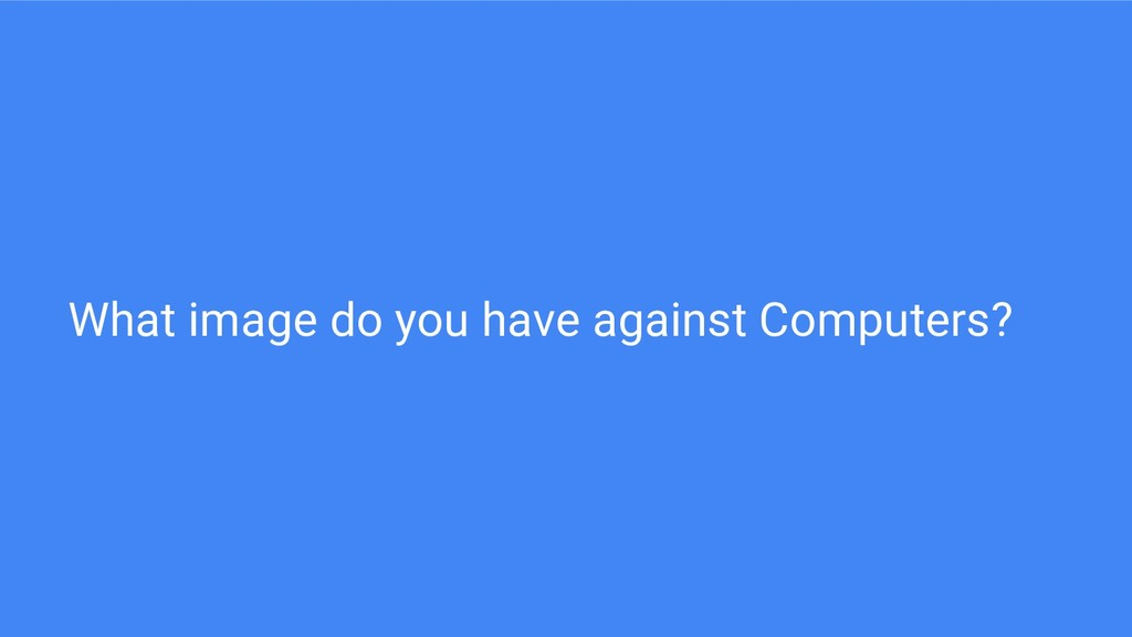 What image do you have against Computers?
