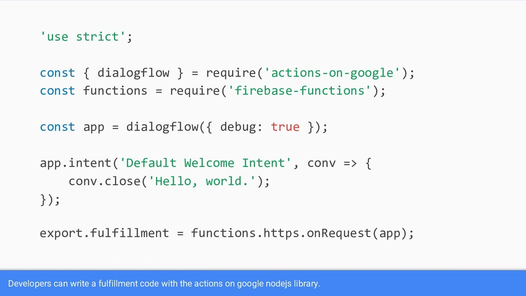 Developers can write a fulfillment code with th...