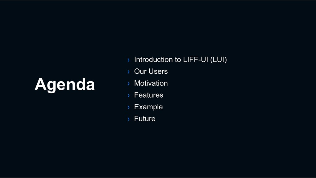Agenda › Introduction to LIFF-UI (LUI) › Our Us...