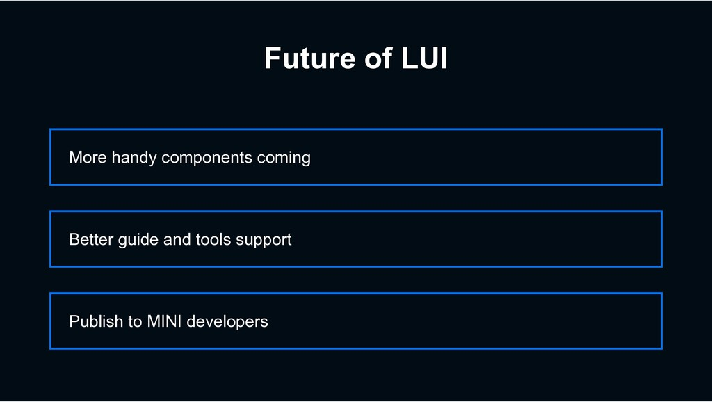 Future of LUI More handy components coming Publ...