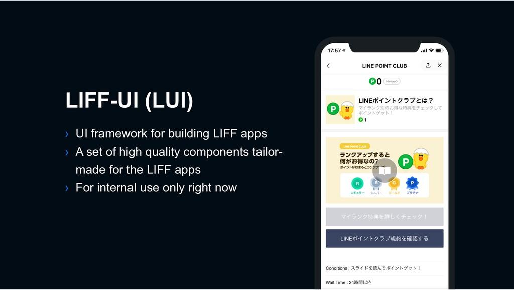 › UI framework for building LIFF apps › A set o...