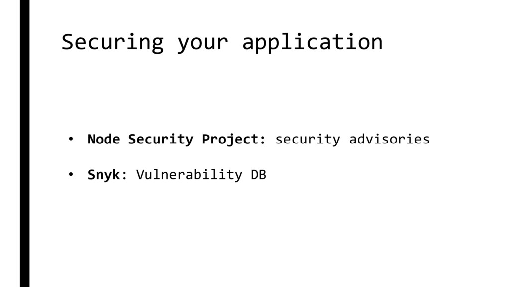 Securing your application • Node Security Proje...