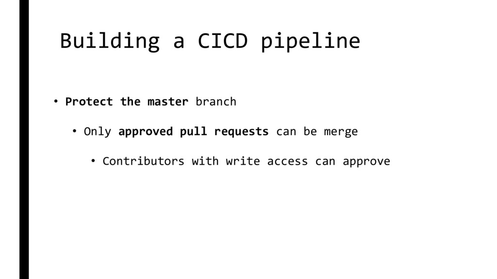 Building a CICD pipeline • Protect the master b...