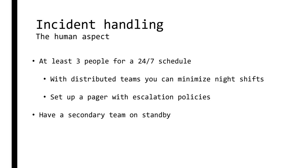 Incident handling The human aspect • At least 3...