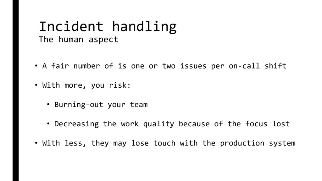 Incident handling The human aspect • A fair num...