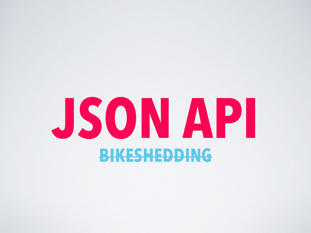 JSON API BIKESHEDDING