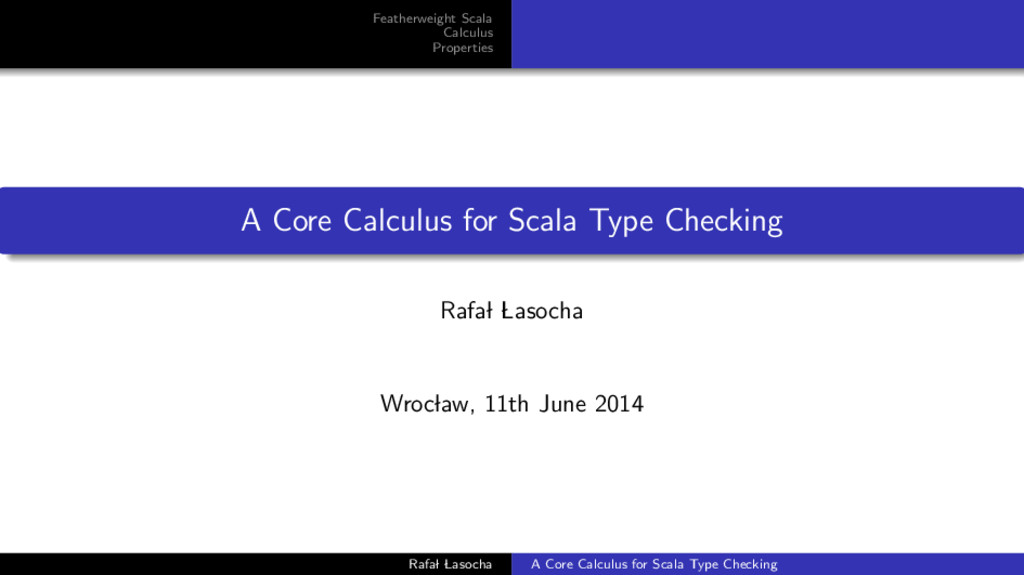 Featherweight Scala Calculus Properties A Core ...