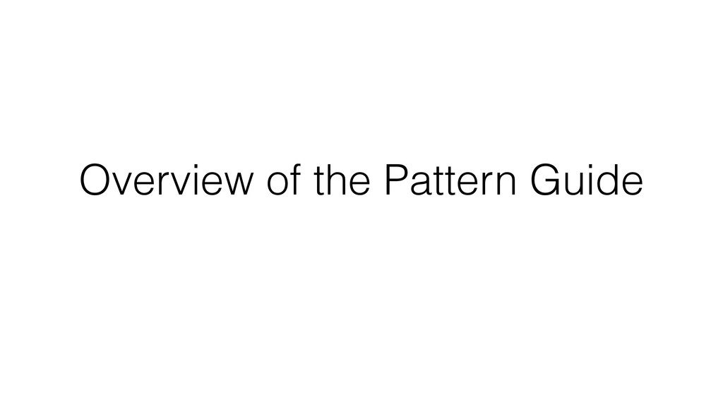 Overview of the Pattern Guide