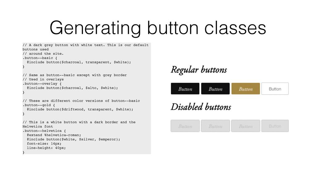 Generating button classes // A dark grey button...