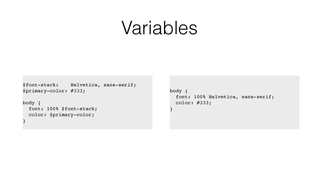 Variables $font-stack: Helvetica, sans-serif; $...