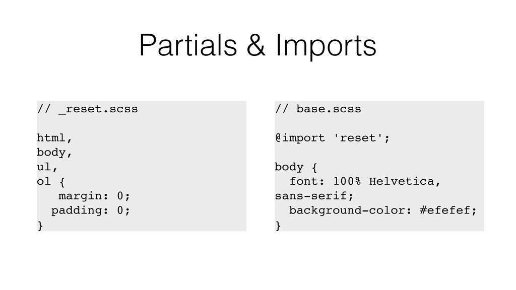 Partials & Imports // _reset.scss html, body, u...