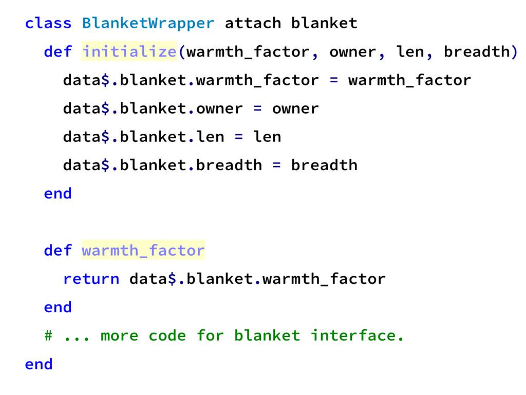 class BlanketWrapper attach blanket def initial...